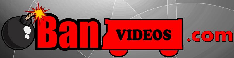 BAN VIDEOS